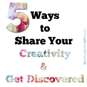 Five Ways To Share Your Creativity & Get Discovered; Illustrated image